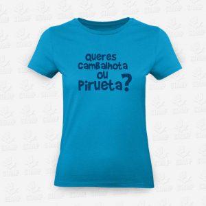 T-shirt Feminina Cambalhota ou Pirueta – STAMP – Loja Online